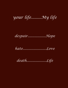 your life My life